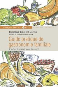 Guide pratique de gastronomie familiale Christine Bouguet Joyeux