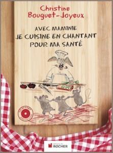Je cuisine en chantant Christine Bouguet Joyeux